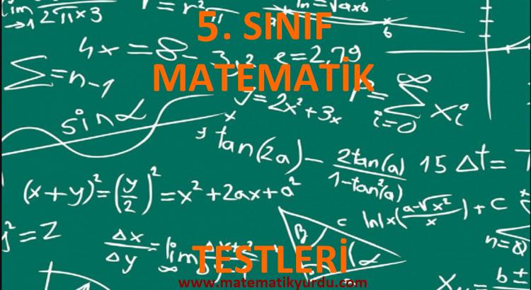 5. SINIF MATEMATİK TESTLERİ