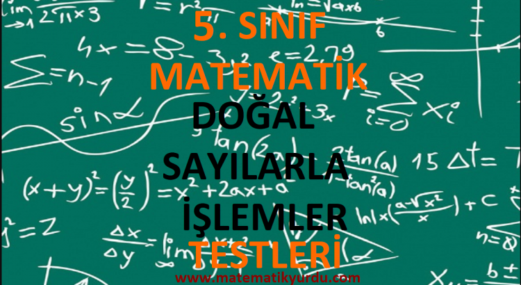 5. Sınıf Doğal Sayılarla İşlemler Testi