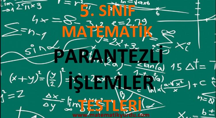 5. Sınıf Parantezli İşlemler Testi