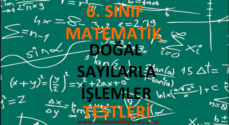 6. Sınıf Doğal Sayılarla İşlemler Testi