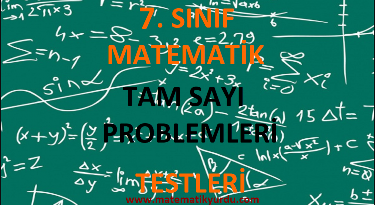 7. Sınıf Tam Sayı Problemleri Testi
