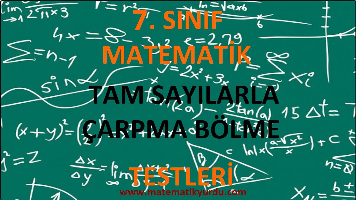 7. Sınıf Tam Sayılarla Çarpma Bölme Testi
