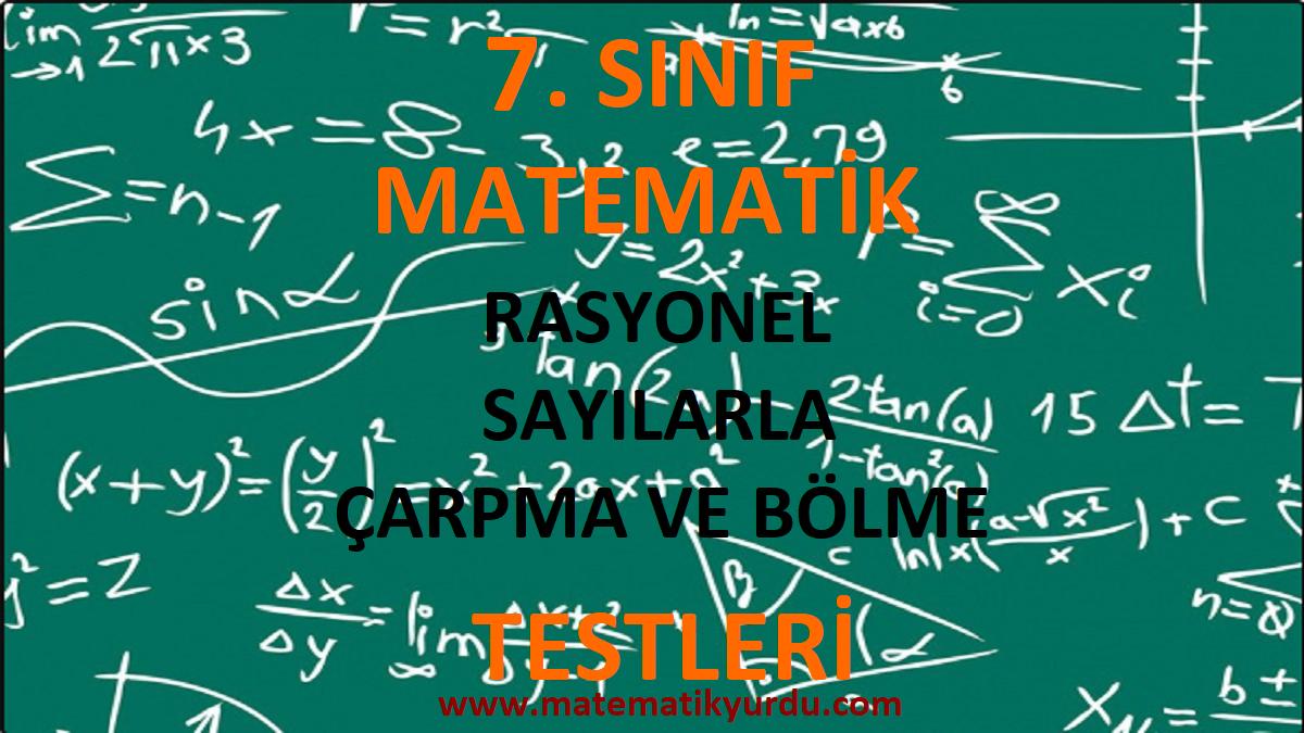 7. Sınıf Rasyonel Sayılarla Çarpma ve Bölme Testi