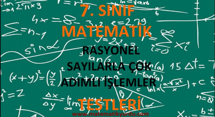 7. Sınıf Rasyonel Sayılarla Çok Adımlı İşlemler Testi