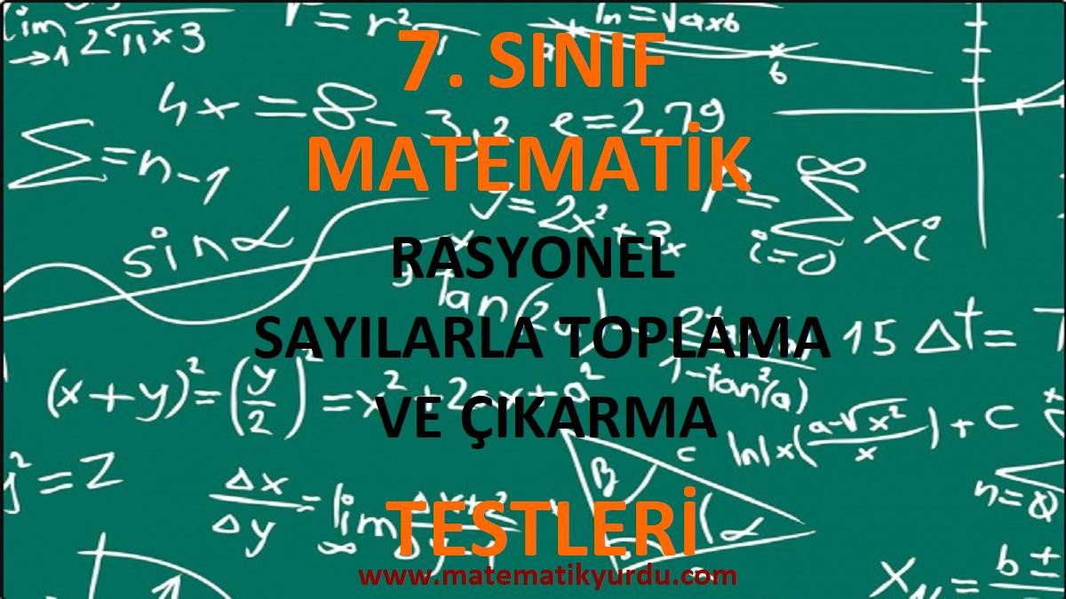 7. Sınıf Rasyonel Sayılarla Toplama ve Çıkarma Testi