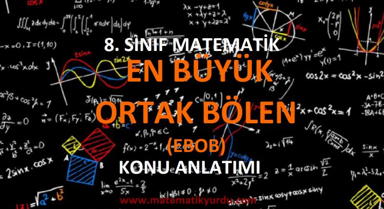8. Sınıf En Büyük Ortak Bölen (EBOB) Konu Anlatımı