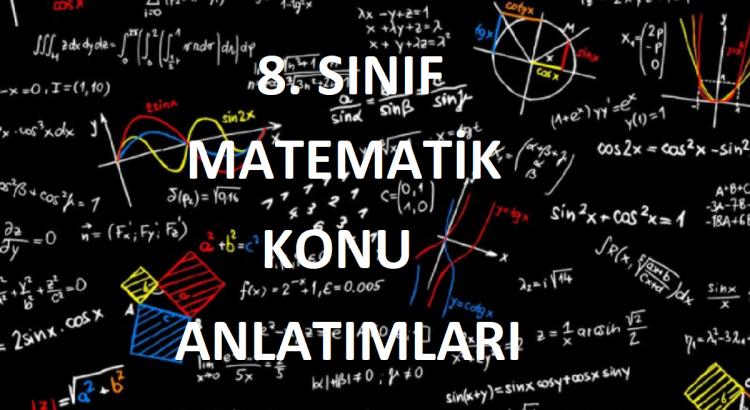 8. sınıf matematik konu anlatımları