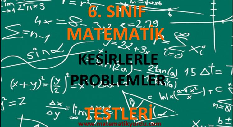 6. Sınıf Kesirlerle Problemler Testi