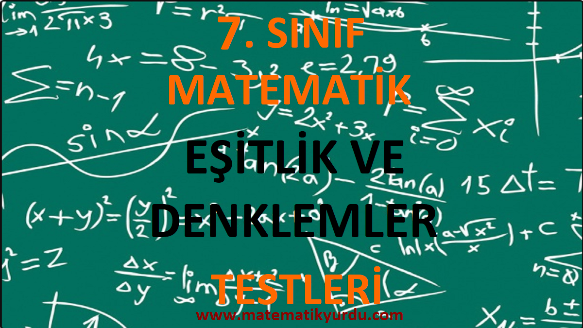 7. Sınıf Eşitlik ve Denklemler Testi