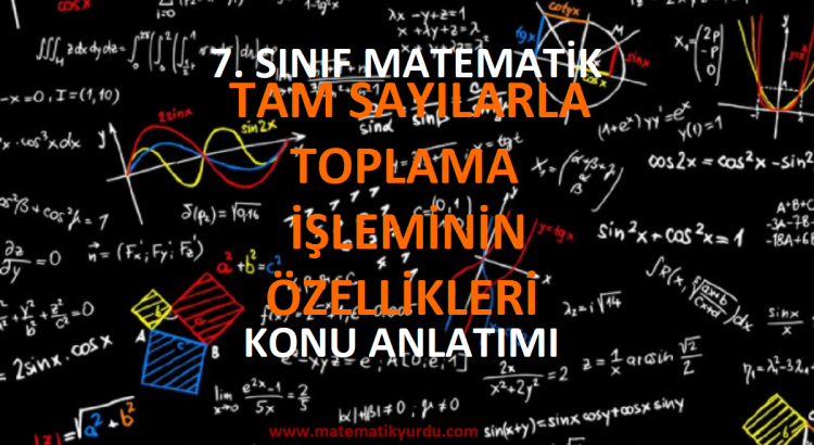 7. Sınıf Tam Sayılarla Toplama İşleminin Özellikleri Konu Anlatımı
