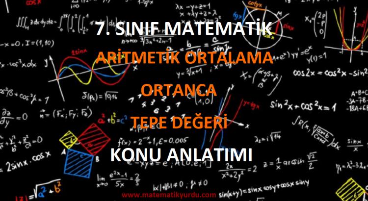 7. Sınıf Aritmetik Ortalama, Ortanca ve Tepe Değeri Konu Anlatımı