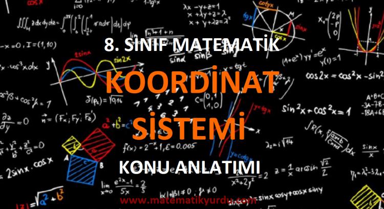 8. Sınıf Koordinat Sistemi Konu Anlatımı
