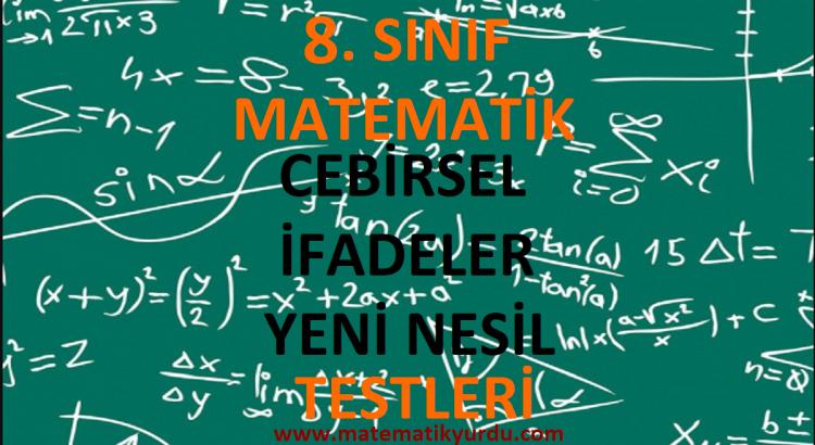 8. Sınıf Cebirsel İfadeler Yeni Nesil Testi
