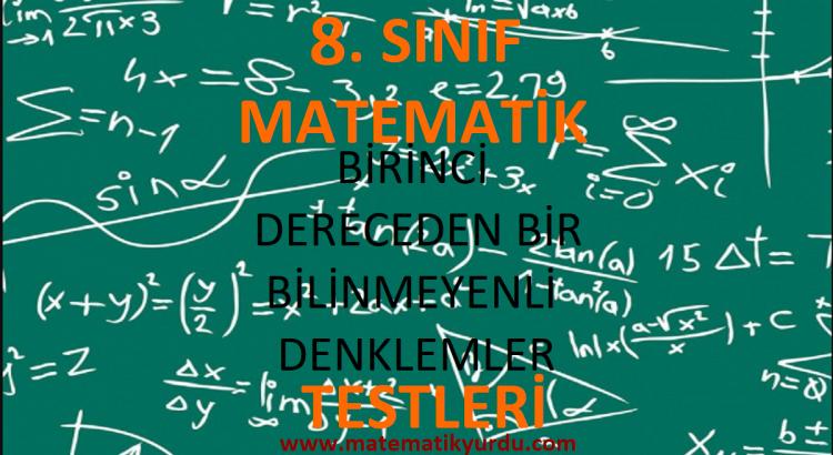 8. Sınıf Birinci Dereceden Bir Bilinmeyenli Denklemler Testi