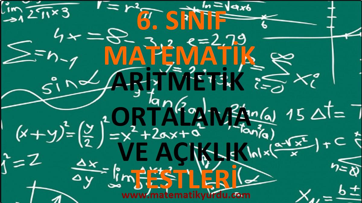 6. Sınıf Aritmetik Ortalama ve Açıklık Testi
