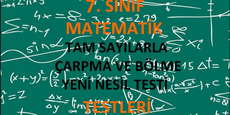 7. Sınıf Tam Sayılarla Çarpma ve Bölme Yeni Nesil Testi